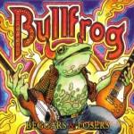 Bullfrog - Beggar and Losers