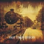 Fast Train Union - II