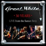 Great White - 30 Years. Live From the Sunset Strip