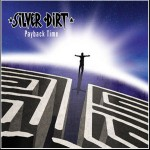 Silver Dirt - Payback Time