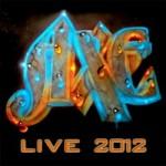 Axe - Live 2012