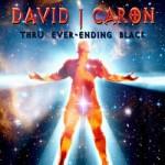 David J Caron - Thru Ever Ending Black