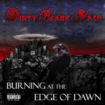 Dirty Black Halo - Burning At The Edge Of Dawn