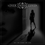 Love Under Cover - Set The Night On Fire