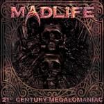 Madlife - 21st Century Megalomaniac (2013)