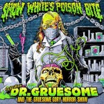 Snow Whites Poison Bite - Featuring Dr. Gruesome And The Gruesome Gory Horror Show