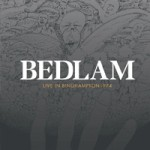 Bedlam – Live In Binghamton 1974
