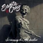 Santa Cruz – Screaming for Adrenaline (2013)