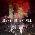 Defy Tolerance - Stop The Bleeding