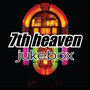 7th Heaven - Jukebox