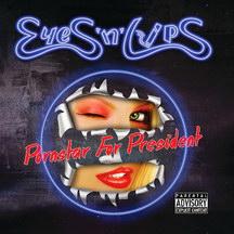 Eyes N Lips - Pornstar For President