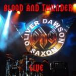 Oliver Dawson Saxon - Blood And Thunder Live