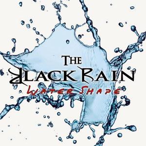 The Black Rain - Water Shape