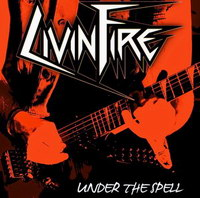 Living Fire - Under The Spell (2014)